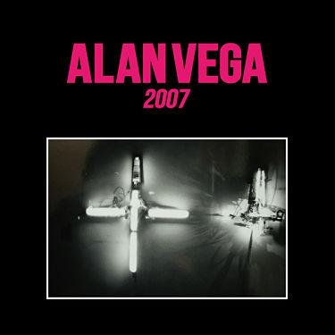 ALAN VEGA, 2007