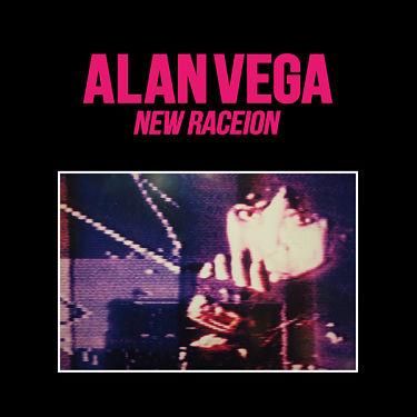 ALAN VEGA, New Raceion
