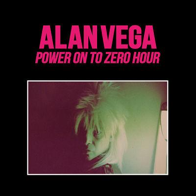 ALAN VEGA, Power On To Zero Hour