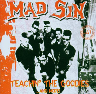 MAD SIN, Teachin' The Goodies And More