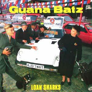 GUANA BATZ, Loan Sharks