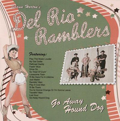 SHAUN HORTON'S DEL RIO RAMBLERS, Go Away Hound Dog