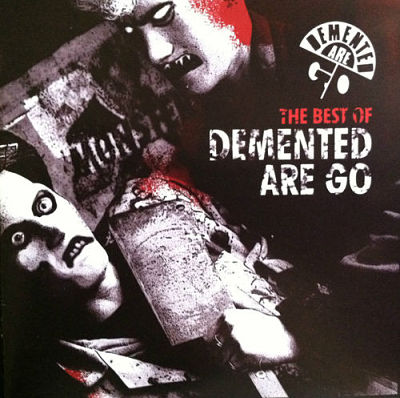 DEMENTED ARE GO, The Best Of Demented Are Go
