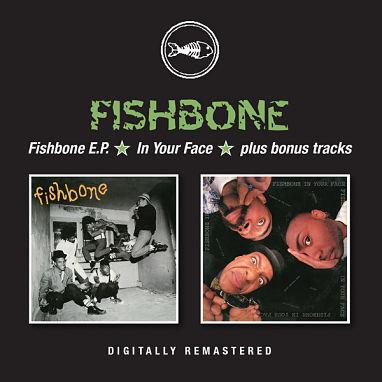 FISHBONE, Fishbone E.P. - In Your Face - Plus Bonus Tracks