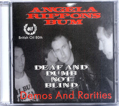 ANGELA RIPPON'S BUM, Deaf And Dumb Not Blind (Demos And Rarities 1980-82)
