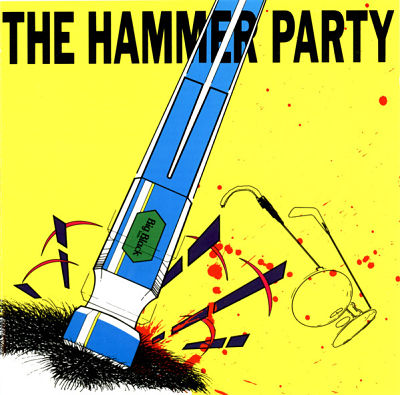 BIG BLACK, The Hammer Party