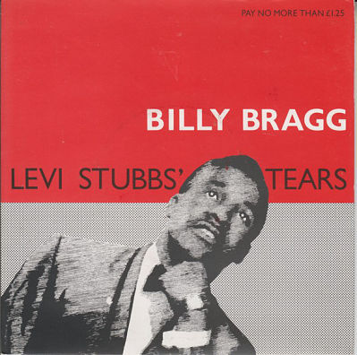 BILLY BRAGG, Levis Stubbs' Tears