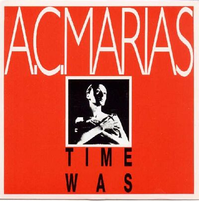 A. C. MARIAS, Time Was