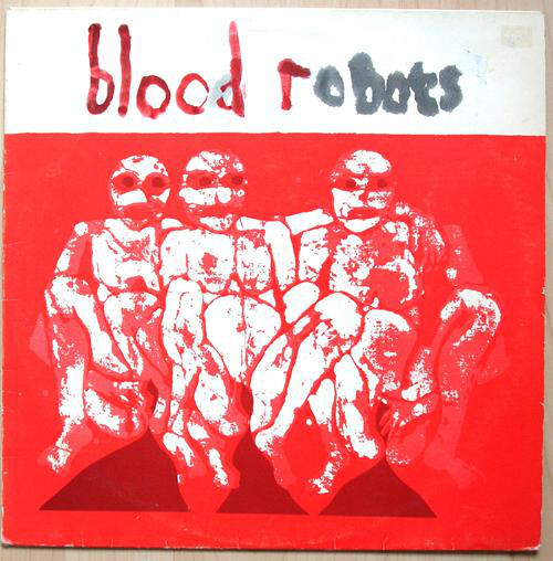 ANDROIDS OF MU MU, Blood Robots