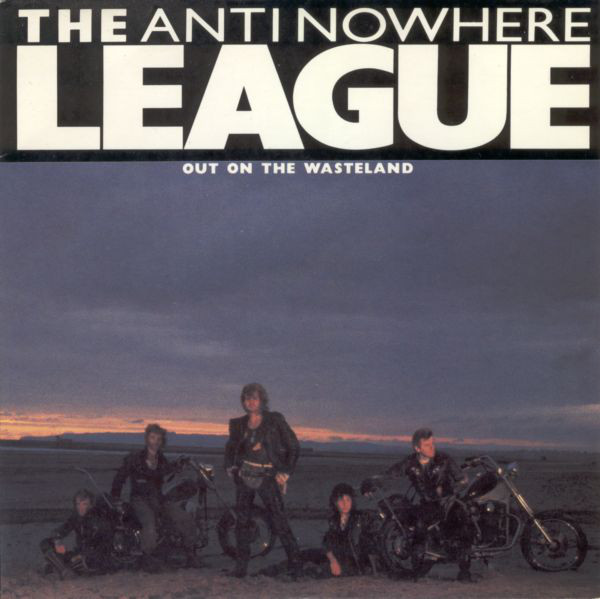 ANTI NOWHERE LEAGUE, Out On The Wasteland