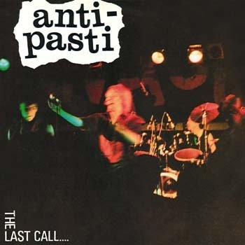 ANTI-PASTI, The Last Call