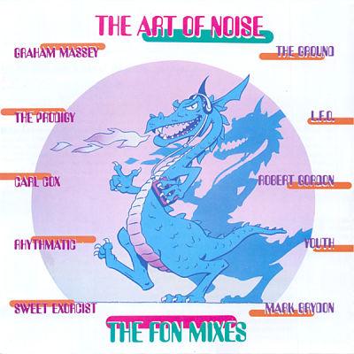 ART OF NOISE, The FON Mixes