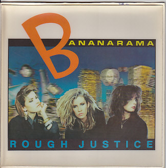 BANANARAMA, Rough Justice