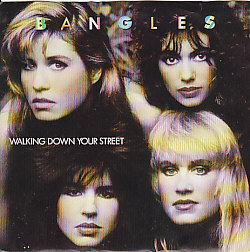 BANGLES, Walking Down Your Street