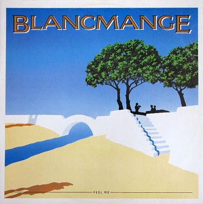 BLANCMANGE, Feel Me