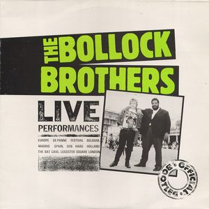 BOLLOCK BROTHERS, Live Performances - Official Bootleg