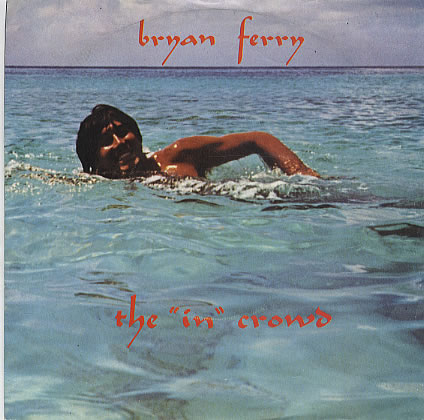 BRYAN FERRY, The In Crowd