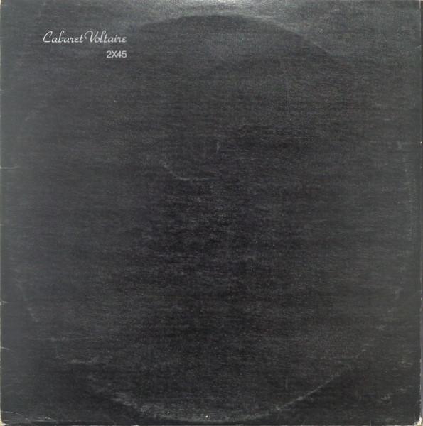 CABARET VOLTAIRE, 2X45