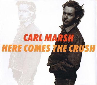 CARL MARSH (SHRIEKBACK), Here Comes The Crush