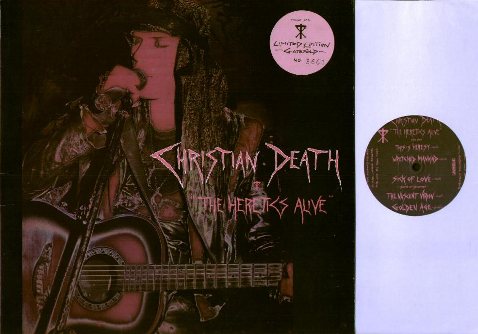 CHRISTIAN DEATH, The Heretics Alive