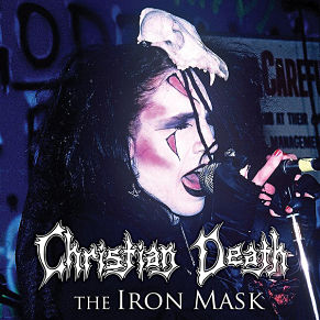 CHRISTIAN DEATH, The Iron Mask
