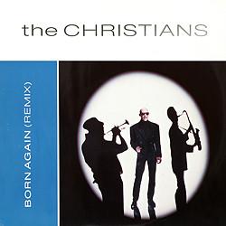 CHRISTIANS, Born Again (Remix)