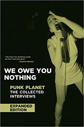 DANIEL SINKER, We Owe You Nothing: Punk Planet - the Collected Interviews (Punk Planet Books)