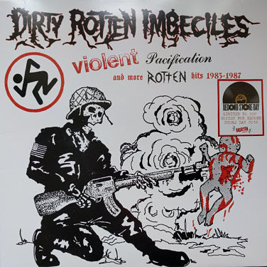 DIRTY ROTTEN IMBECILES, Violent Pacification And More Rotten Hits 1983-1987