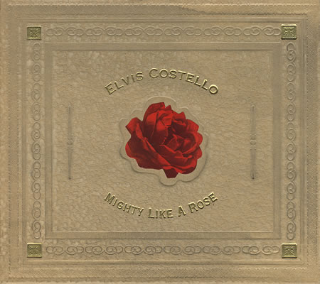 ELVIS COSTELLO, Mighty Like A Rose