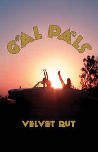 GAL PALS, Velvet Rut