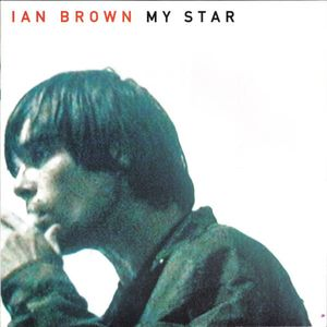 IAN BROWN (STONE ROSES), My Star