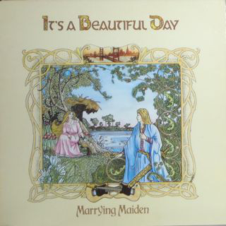 IT'S A BEAUTIFIUL DAY, Marrying Maiden