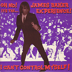 JAMES BAKER EXPERIENCE, I Can't Control Myself