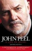 John Peel - A Life In Music Bok