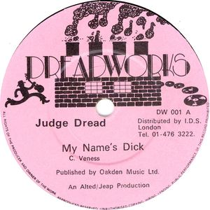 JUDGE DREAD, My Name's Dick