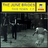 JUNE BRIDES, This Town