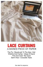 LACE CURTAINS, A Signed Piece Of Paper