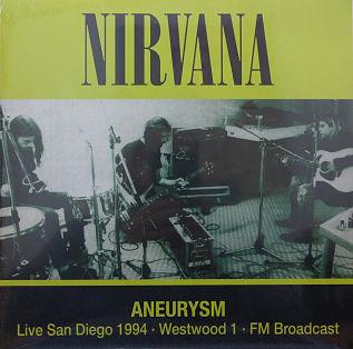 Aneurysm - Live San Diego 1994 · Westwood 1 · FM Broadcast