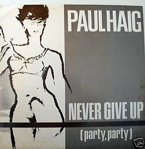 Never Give Up (Party, Party)