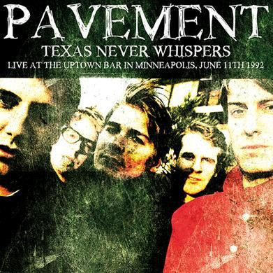 Texas Never Whispers - Live At The Uptown Bar In Minneapolis, June 11th 1992