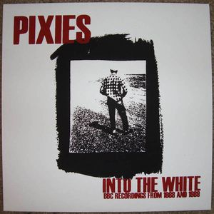 PIXIES, Into The White- BBC Tapes 1988-1989