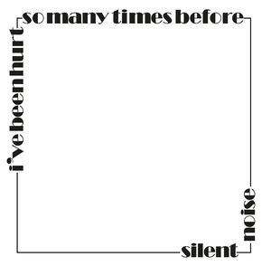 SILENT NOISE, I've Been Hurt (So Many Times Before)