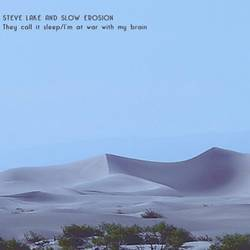 STEVE LAKE AND SLOW EROSION (ZOUNDS), They Call It Sleep