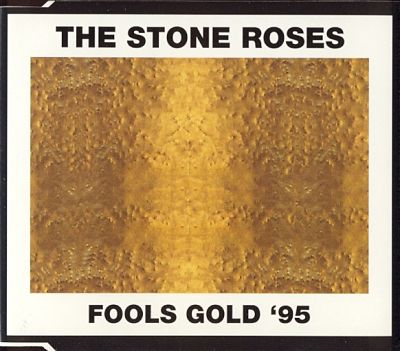 STONE ROSES, Fools Gold '95