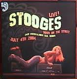 STOOGES, Live Down On The Street!