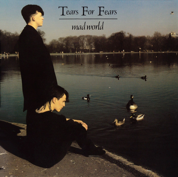 TEARS FOR FEARS, Mad World