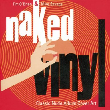 Naked Vinyl. Classic Nude Album Cover Art