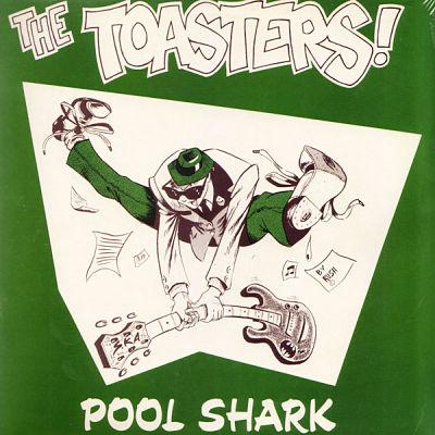 TOASTERS, Pool Shark