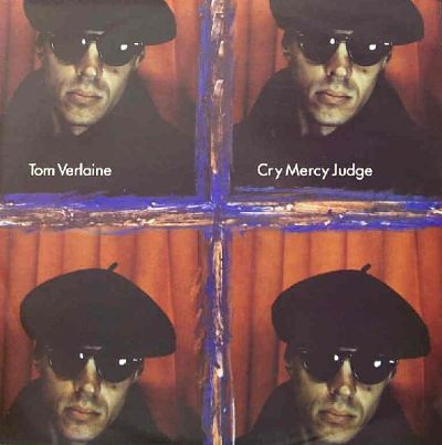 TOM VERLAINE (TELEVISION), Cry Mecry Judge