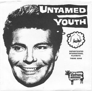 UNTAMED YOUTH, Sophisticated International Playboys Theme Song